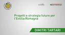 Dimitri Tartari - Regione Emilia-Romagna - Progetti e strategie future per l'Emilia-Romagna